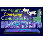 How to Change charging Connector for Huawei Y6 2019